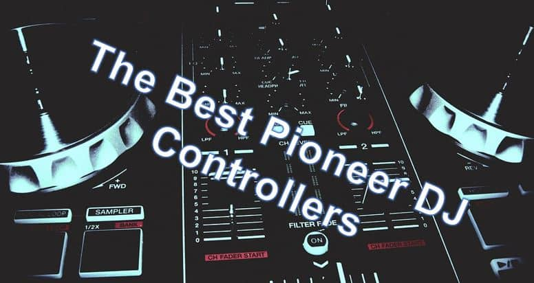 The Best Pioneer DJ Controller
