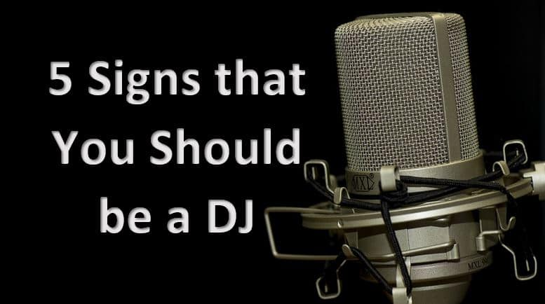 how to know if you should be a dj